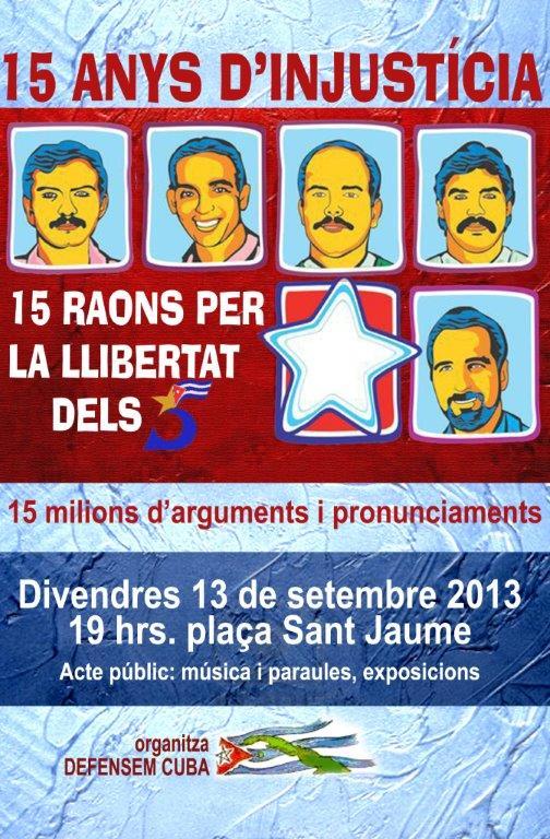 Activitats convocades a Catalunya per la Llibertat dels 5 : 15 anys d'injusticia